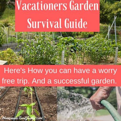 Vacationers Garden Survival Guide_Homemade Food Junkie