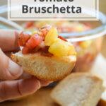 10 minute tomato bruschetta