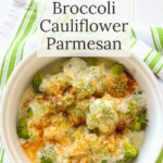 20 minute broccoli cauliflower parmesan