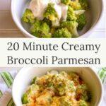 20 minute creamy broccoli parmesan