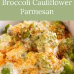 quick-creamy broccoli cauliflower parmesan