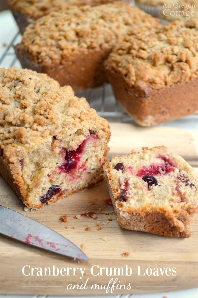 Make cranberry crumb loaves and muffins with dried cranberries and your choice of fresh berries or leftover cranberry sauce for eating with breakfast, tea, or giving as welcomed gifts.