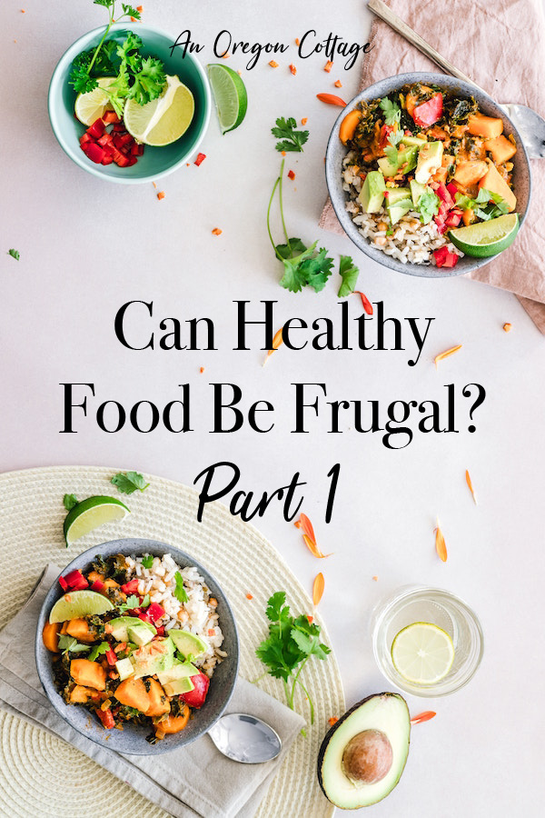 Can Healthy Food Be Frugal? Part 1