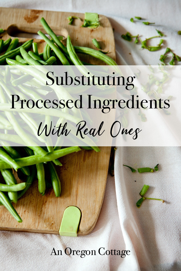 Substituting processed ingredients with real ones