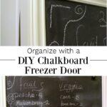 Organize with DIY Chalkboard Freezer Door
