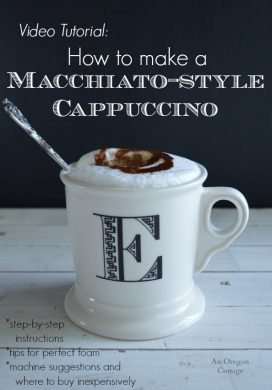 How to Make A Macchiato-style Cappuccino Video Tutorial - An Oregon Cottage