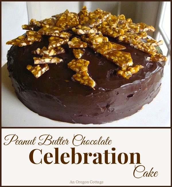 Peanut Butter Chocolate Celebration Cake - An Oregon Cottage