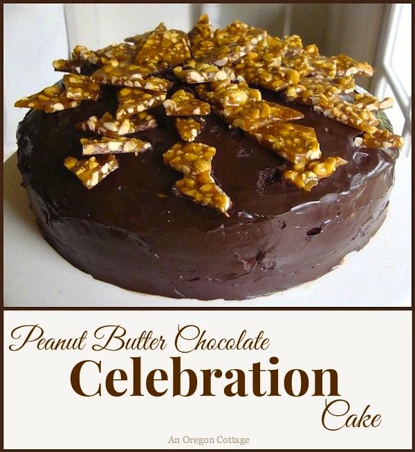 Peanut Butter Chocolate Celebration Cake - An Oregon Cottage