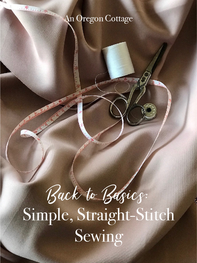 Back to basics: simple, straight-stitch sewing