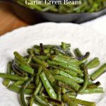 Flavorful Garlic Green Beans will become your family's favorite way to eat green beans