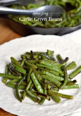 Amazing Garlic Green Beans {with Skillet or Grill Options}