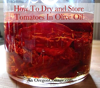 How to Dry Tomatoes and Store Safely in Olive Oil