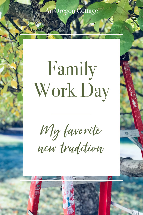 Family work day: my favorite new tradition