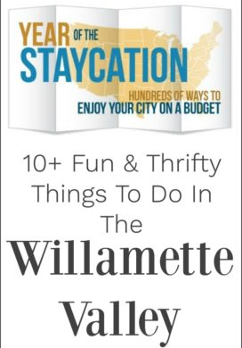 Willamette Valley: Ten Fun & Thrifty Things (Plus A Coastal Bonus)