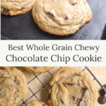 chewy whole grain chocolate chip cookies
