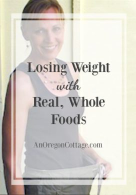 How I lost weight with real whole foods-5 easy lifestyle changes that can help you lose more than ever.
