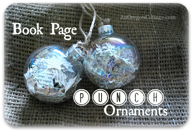 Make these fun ornaments using clear balls, old book pages, and small punches.