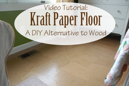 Kraft paper floor a diy alternative to wood floors video for Flooring alternatives