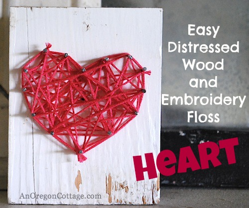 Easy Distressed Wood & Embroidery Floss Heart Craft…