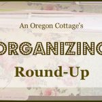 An Oregon Cottage's Organizing Round Up