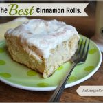 The Best Cinnamon Rolls Ever. Really. - An Oregon Cottage