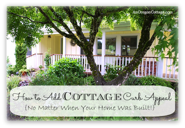 How To Add Cottage Curb Appeal - An Oregon Cottage