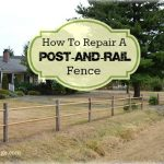 How To Repair a Post-and-Rail Fence