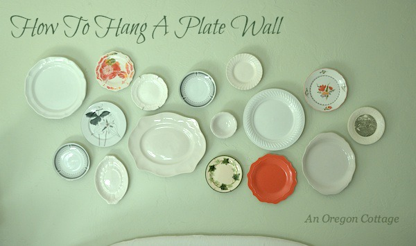 How to Hang A Plate Wall ORC Week Four & How to Hang A Plate Wall ORC Week Four | An Oregon Cottage