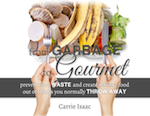 From Garbage To Gourmet