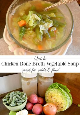 Quick chicken bone broth vegetable soup is great for colds or flus-or for anytime!