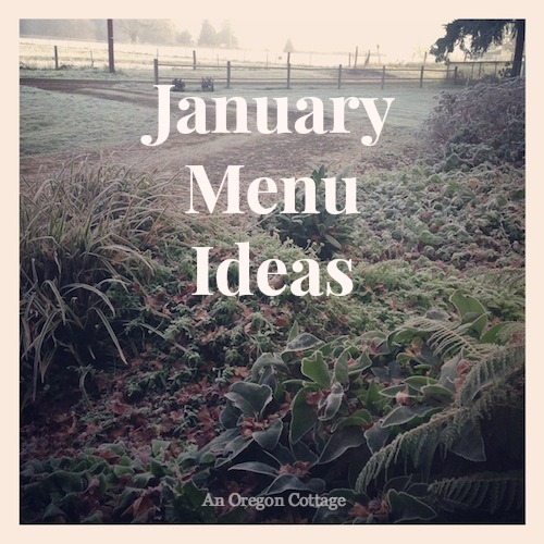 January Menu Ideas - An Oregon Cottage
