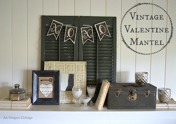 Vintage Valentine Mantel - An Oregon Cottage