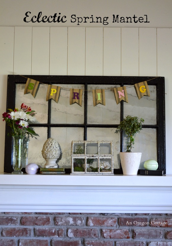 2014 Eclectic Spring Mantel - An Oregon Cottage