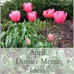 April Dinner Menu Ideas - An Oregon Cottage