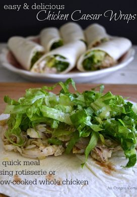 Easy and Delicious Chicken Caesar Wraps - An Oregon Cottage