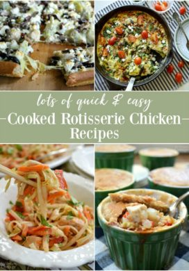 21 Quick & Easy Rotisserie Cooked Chicken Recipes