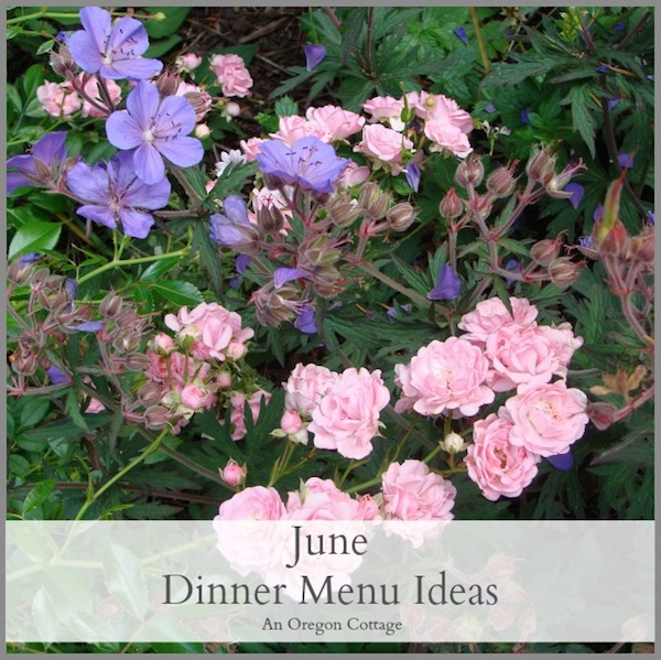 June Dinner Menu Ideas2 - An Oregon Cottage