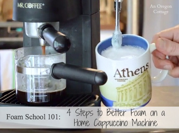 How to Make Better Foam on a Home Cappuccino Machine | An Oregon Cottage