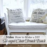 Video Tutorial on How to Make a DIY Salvaged Chair French Bench - An Oregon Cottage