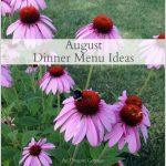 August Dinner Menu Ideas - An Oregon Cottage