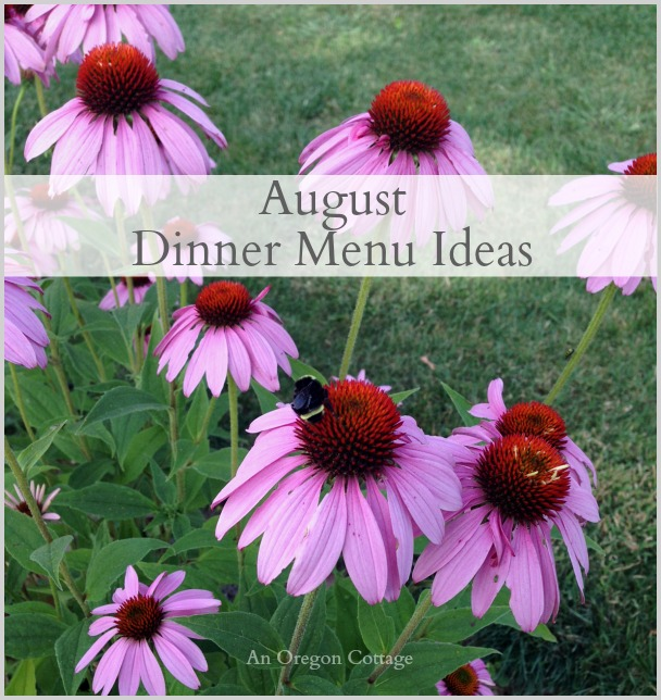 August Dinner Menu Ideas - An Oregon Cottage