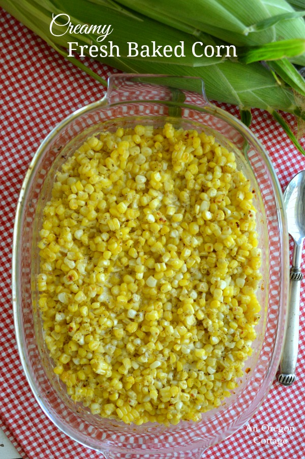 Creamy Fresh Baked Corn - An Oregon Cottage
