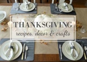 Thanksgiving recipes, decor and crafts