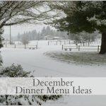 December Dinner Menu Ideas from An Oregon Cottage