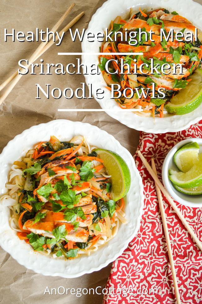 healthy weeknight sriracha chicken noodle bowls