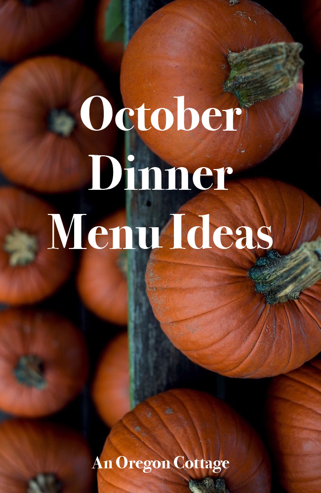 Seasonal dinner menu ideas for the month of October, including main dishes, sides and links to recipes.
