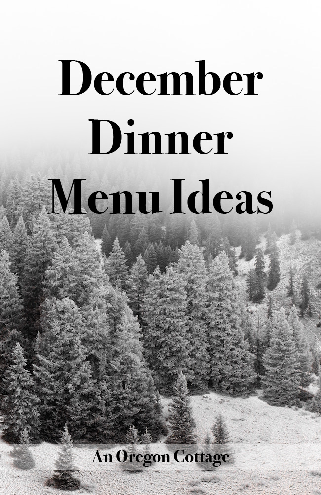 Tried and true family dinner menu ideas for December, including sides and menu planning tips.