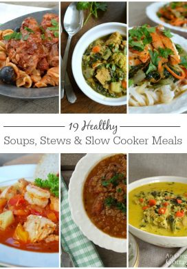 19 Healthy Soups, Stews & Slow Cooker Dishes