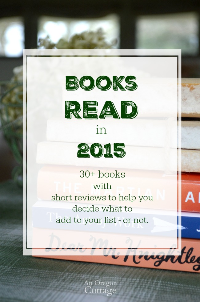 Books Read in 2015 with reviews to help you decide if you want to add them to your book list...or not.