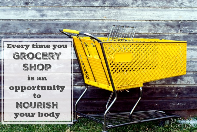 Shopping tip: Every time you shop for groceries is a chance to nourish your body.